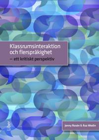 Klassrumsinteraktion och flerspråkighet - ett kritiskt perspektiv