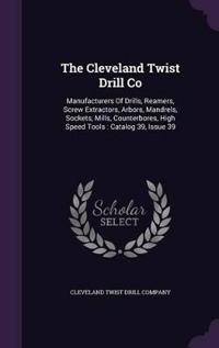 The Cleveland Twist Drill Co