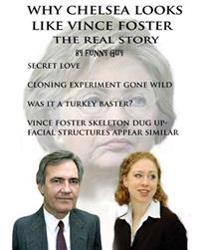 Why Chelsea Looks Like Vince Foster: The Real Story