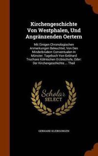Kirchengeschichte Von Westphalen, Und Angranzenden Oertern