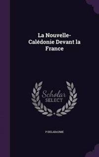 La Nouvelle-Caledonie Devant La France