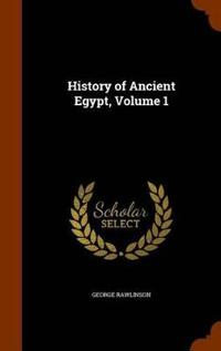 History of Ancient Egypt, Volume 1