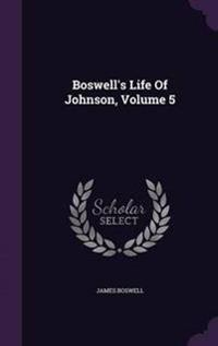 Boswell's Life of Johnson, Volume 5