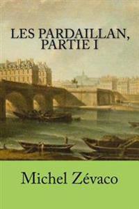 Les Pardaillan, Partie I