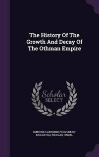 The History of the Growth and Decay of the Othman Empire