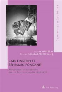 Carl Einstein Et Benjamin Fondane: Avant Gardes Et Aemigration Dans Le Paris Des Annaees 1920-1930