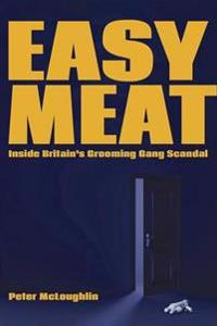 Easy Meat: Inside the British Grooming Gang Scandal