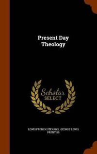 Present Day Theology