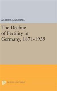 The Decline of Fertility in Germany, 1871-1939