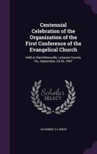 Centennial Celebration of the Organization of the First Conference of the Evangelical Church