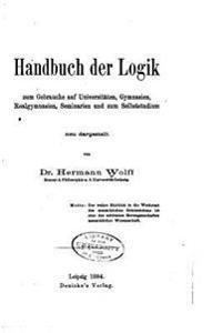 Handbuch Der Logik Zum Gebrauche Auf Universitaten, Gymnasien, Realgymnasien