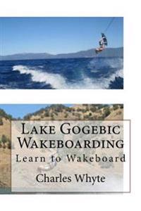 Lake Gogebic Wakeboarding: Learn to Wakeboard