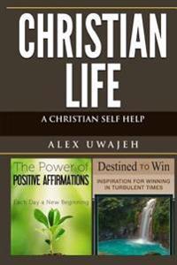Christian Life: A Christian Self Help