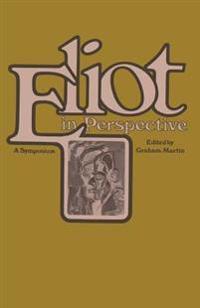 Eliot in Perspective