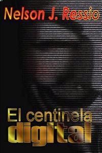 El Centinela Digital: El Centinela Digital