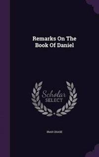 Remarks on the Book of Daniel