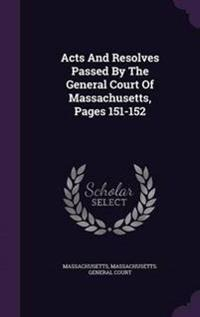 Acts and Resolves Passed by the General Court of Massachusetts, Pages 151-152