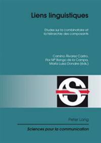 Liens Linguistiques: Etudes Sur La Combinatoire Et La Hiérarchie Des Composants