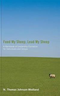 Feed My Sheep; Lead My Sheep