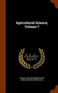 Agricultural Science, Volume 7