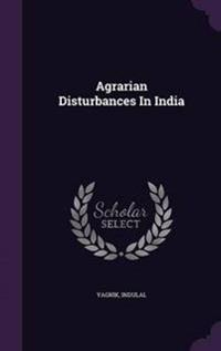 Agrarian Disturbances in India