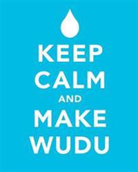 Keep Calm and Make Wudu Notebook: Wide-Ruled, 50 Sheets/100 Pages, 8 X 10 Inches