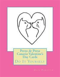 Perro de Presa Canario Valentine's Day Cards: Do It Yourself