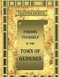 Finding Yourself in the Town of Genius (Color Edition): Climbing the Path to Self Realization