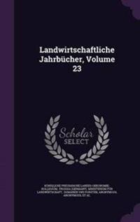 Landwirtschaftliche Jahrbucher, Volume 23
