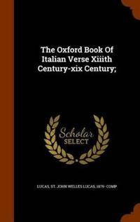 The Oxford Book of Italian Verse XIIIth Century-XIX Century;