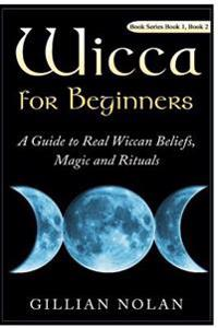 Wicca for Beginners: Box Set Wicca Guide