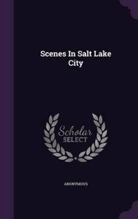 Scenes in Salt Lake City