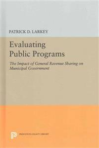 Evaluating Public Programs: The Impact of General Revenue Sharing on Municipal Government