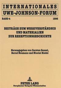 Internationales Uwe-Johnson-Forum: Band 4 (1996). Beitraege Zum Werkverstaendnis Und Materialien Zur Rezeptionsgeschichte