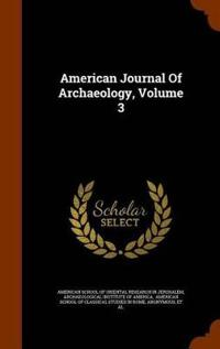 American Journal of Archaeology, Volume 3