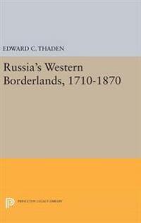 Russia's Western Borderlands 1710-1870