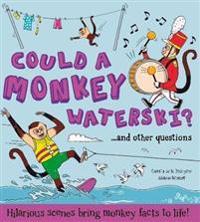 Could a Monkey Waterski?