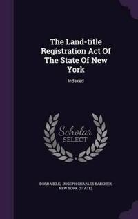 The Land-Title Registration Act of the State of New York