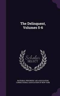 The Delinquent, Volumes 5-6