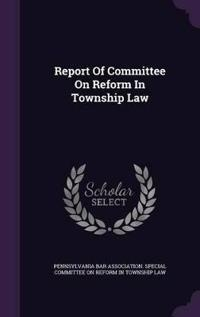 Report of Committee on Reform in Township Law