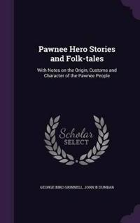 Pawnee Hero Stories and Folk-Tales