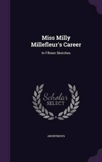 Miss Milly Millefleur's Career