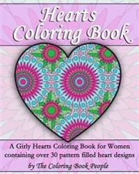 Hearts Coloring Book: A Girly Hearts Coloring Book for Women Containing Over 30 Pattern Filled Heart Designs