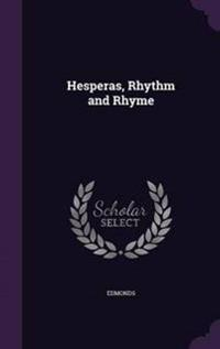 Hesperas, Rhythm and Rhyme