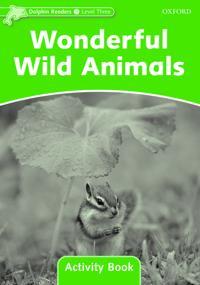 Dolphin Readers Level 3: Wonderful Wild Animals Activity Book
