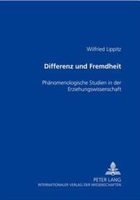 Differenz Und Fremdheit: Phaenomenologische Studien in Der Erziehungswissenschaft