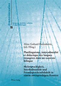 Plurilinguisme, Interculturalité Et Didactique Des Langues Étrangères Dans Un Contexte Bilingue- Mehrsprachigkeit, Interkulturalitaet Und Fremdsprache
