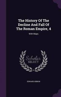 The History of the Decline and Fall of the Roman Empire, 4