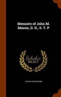 Memoirs of John M. Mason, D. D., S. T. P
