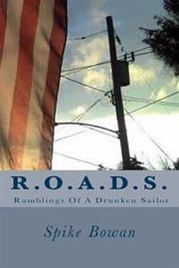 R.O.A.D.S.: Ramblings of a Drunken Sailor